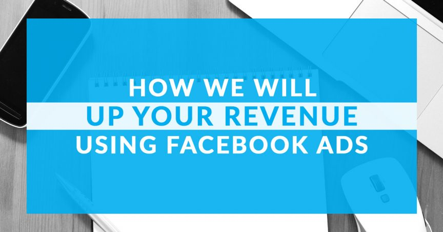 How We Can Up Your Revenue Using Facebook Ads | WebbyUp Digital Marketing | 870